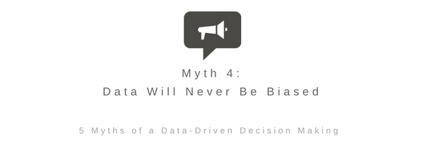 Myth 4: Data Will Never Be Biased