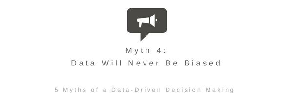 Myth 4: Data Will Never Be Biased